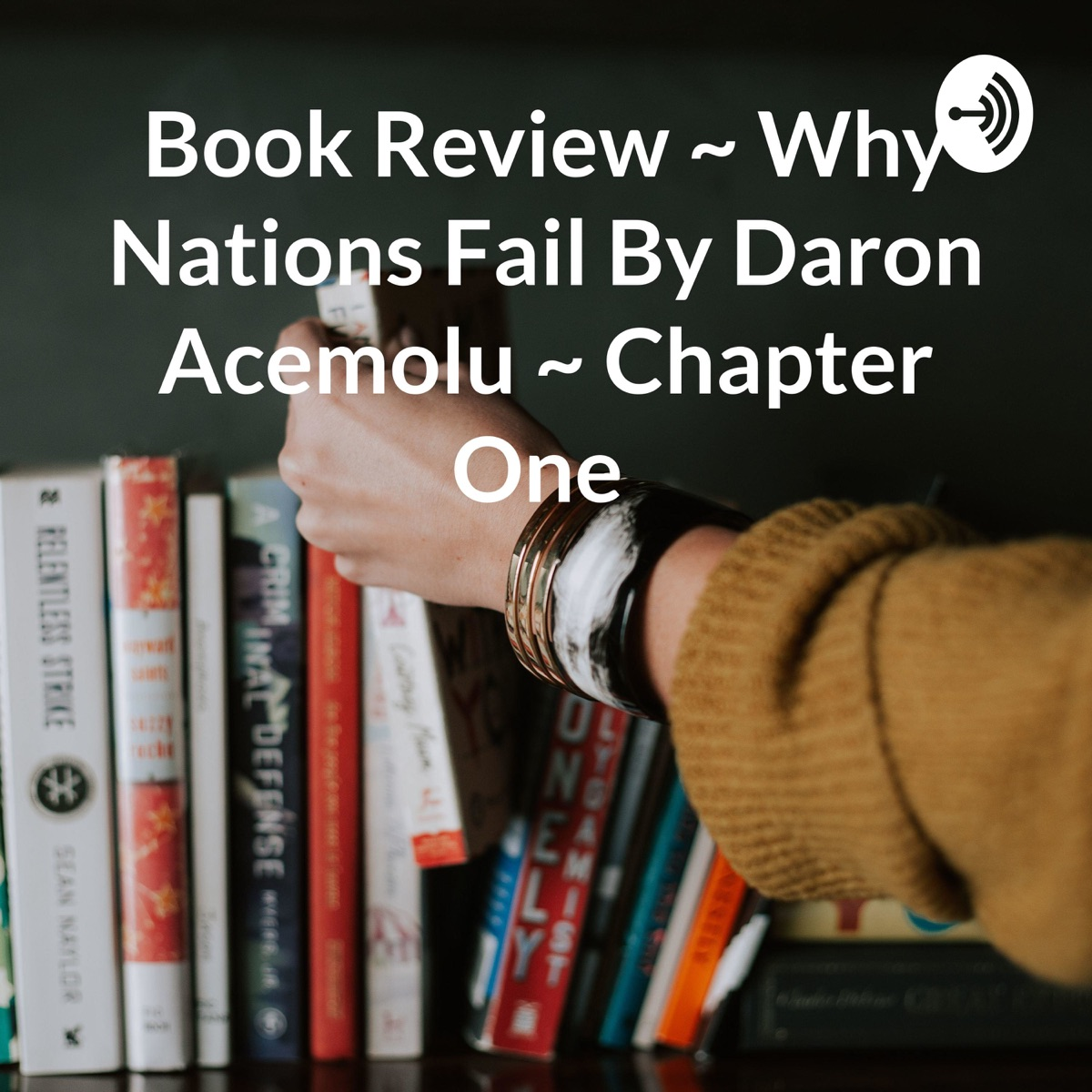 Book Review ~ Why Nations Fail By Daron Acemoğlu ~ Chapter One