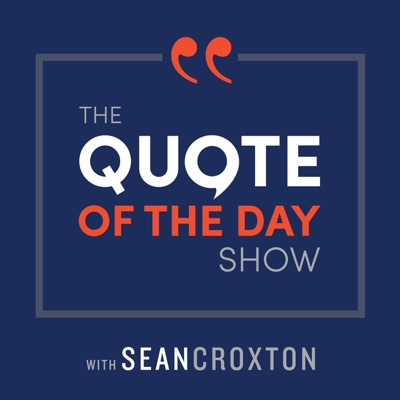 The Quote of the Day Show | Daily Motivational Talks:Sean Croxton