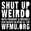 """Shut Up, Weirdo with Frangry and Michele with One """"L"""" 