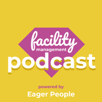 Facility Management Podcast - by Eager People podcast