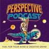 Perspective Podcast | Fuel for Your Mind & Creative Grind artwork