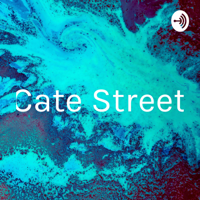 Cate Street podcast