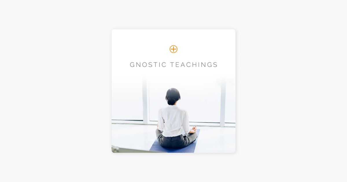 Gnostic Teachings Podcast on Apple Podcasts