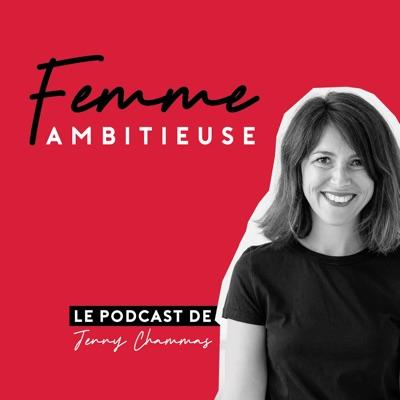 Femme Ambitieuse : réussir carrière et vie personnelle:Jenny Chammas