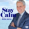 Stay Calm with Bob Roth