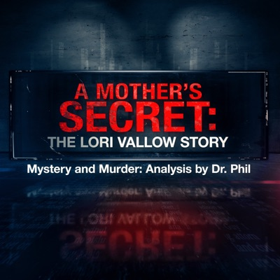 A Mother's Secret: The Lori Vallow Story | Mystery and Murder: Analysis by Dr. Phil:Dr. Phil McGraw