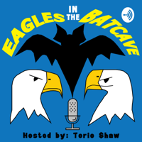 Eagles in the Batcave podcast