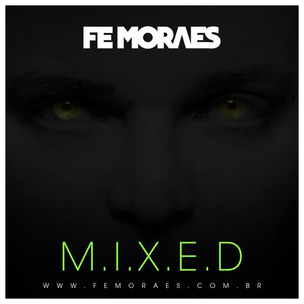 FE MORAES - M.I.X.E.D