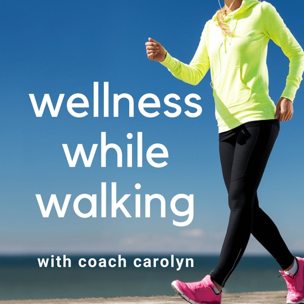 Wellness While Walking