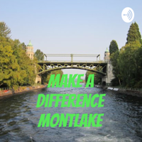 Make a difference Montlake podcast