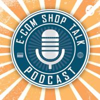 E-Com Shop Talk podcast