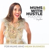 Mums With Hustle Podcast artwork