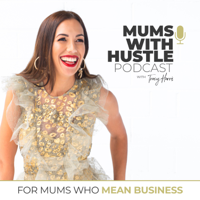 Mums With Hustle Podcast podcast