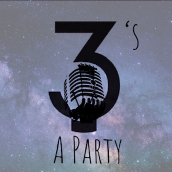 Three's A Party Podcast