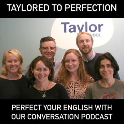 Taylored to perfection (The English English Podcas:taylorschool