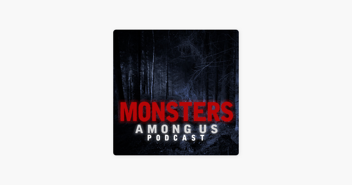 Monsters Among Us Podcast on Apple Podcasts