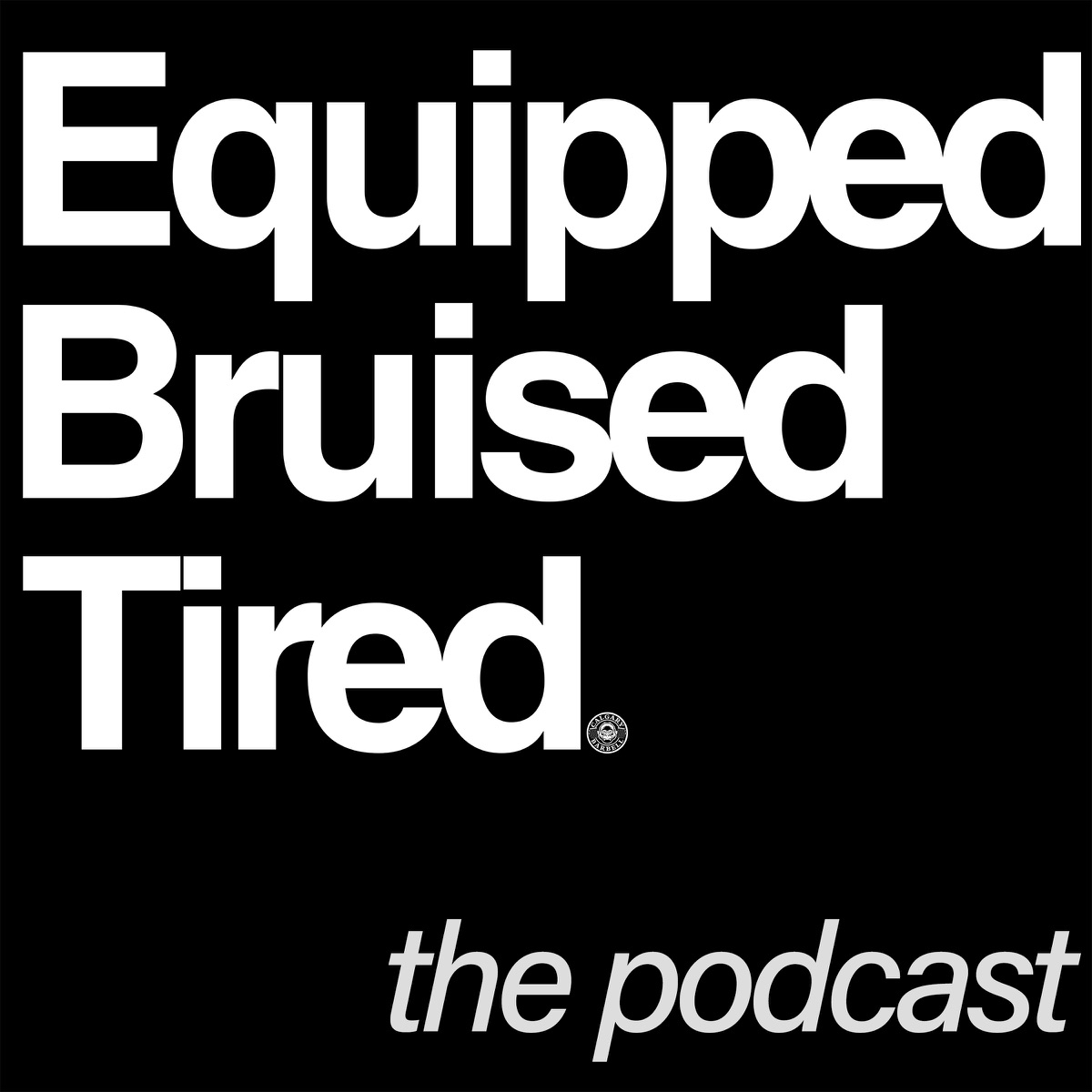 Equipped Bruised Tired Podcast