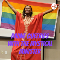 Divine Queeries with The Mystical Minister podcast
