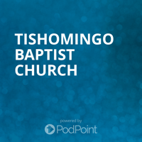 Tishomingo Baptist Church podcast