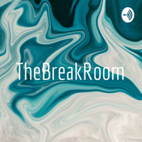 TheBreakRoom podcast