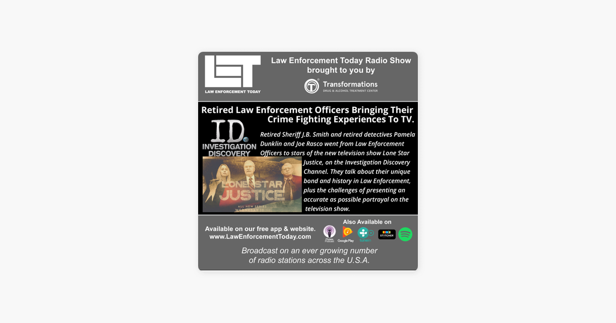 Law Enforcement Today Podcast Lone Star Justice On The