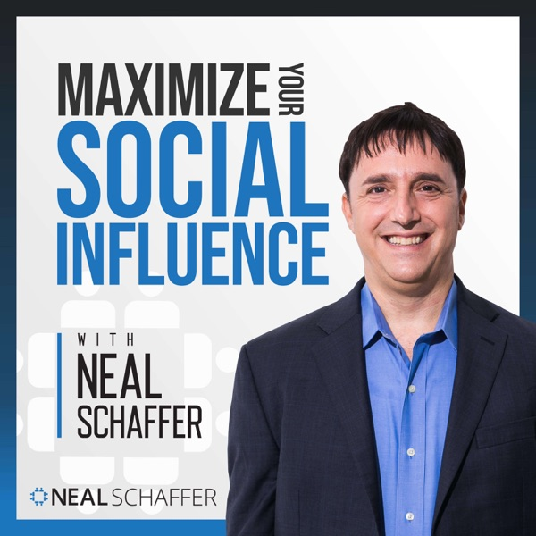 Maximize Your Social Influence with Neal Schaffer podcast show image