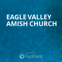 Eagle Valley Amish Church podcast