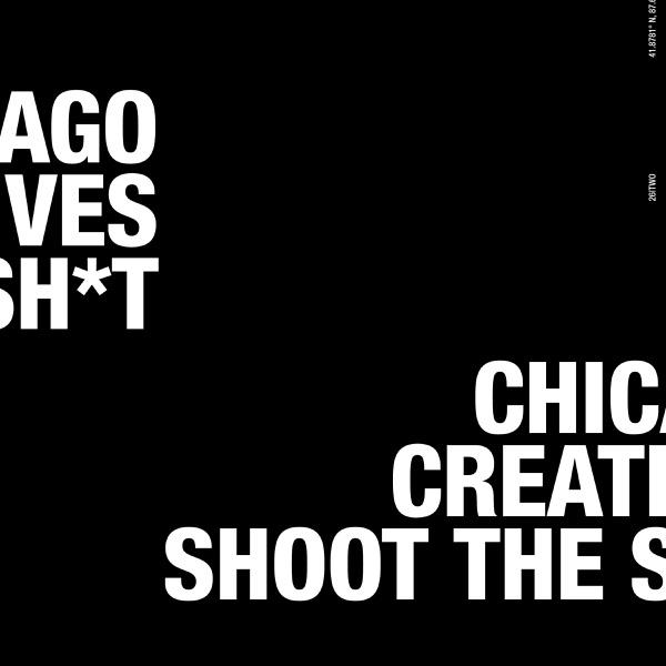 Chicago Creatives Shoot the Sh*t
