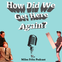 How Did We Get Here Again? podcast