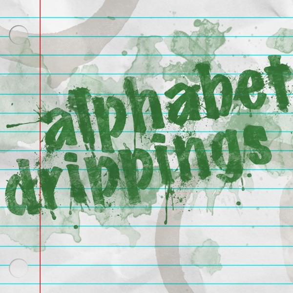 Episodes – Alphabet Drippings