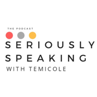 Seriously Speaking With Temi Cole podcast