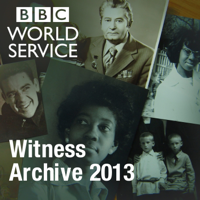 Witness History: Archive 2013 podcast