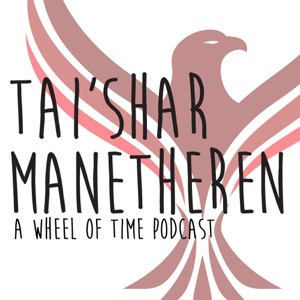 Tai'Shar Manetheren: a Wheel of Time Podcast