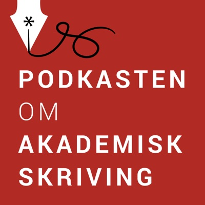 Akademisk skriving – Podkasten om akademisk skriving:Akademisk skriving