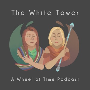 The White Tower: A Wheel of Time Podcast