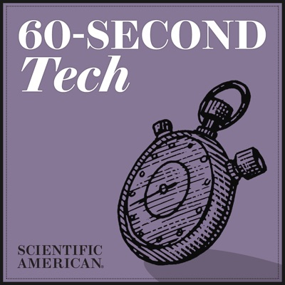 60-Second Tech:Scientific American