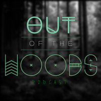 Out of the Woods podcast