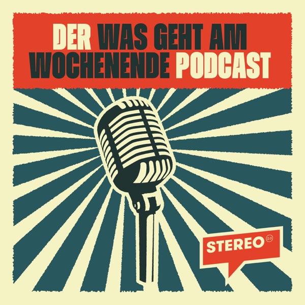 Der - Was geht am Wochenende - Podcast