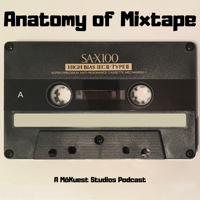 Anatomy of Mixtape – MōKuest Studios podcast