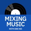 Mixing Music with Dee Kei | Music Production, Audio Engineering, & Music Business artwork