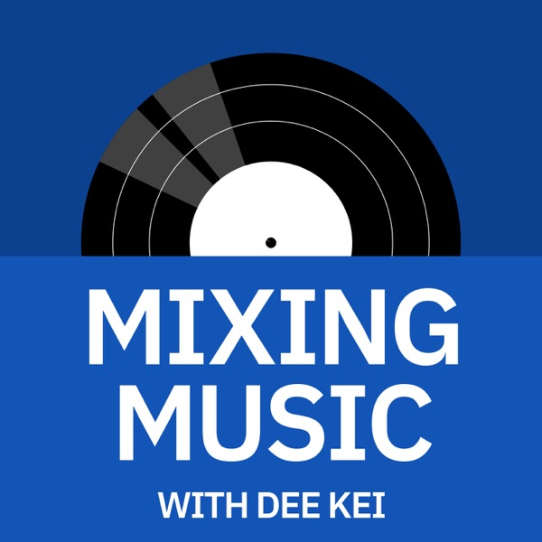 Mixing Music with Dee Kei | Audio Production, Technical Tips, & Mindset