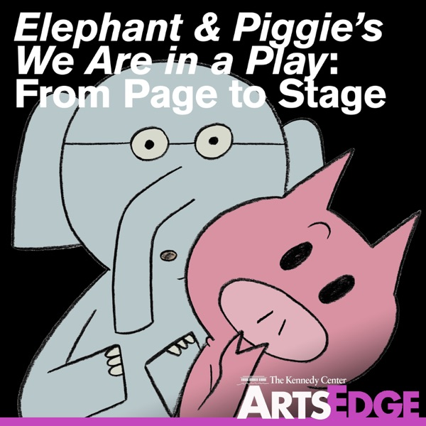 Elephant and Piggie's We Are in a Play: From Page to Stage