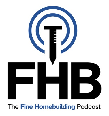 The Fine Homebuilding Podcast:Fine Homebuilding Magazine
