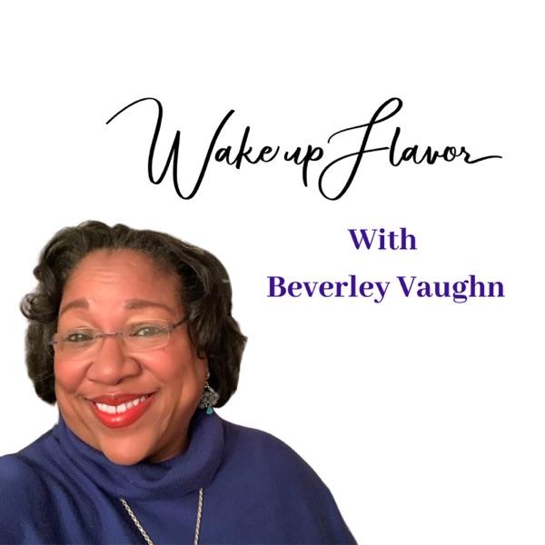 Wake Up Flavor with Beverley Vaughn