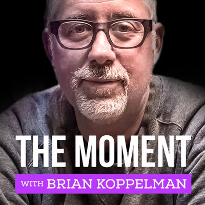 The Moment with Brian Koppelman:Cadence13