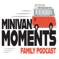 Minivan Moments Podcast podcast