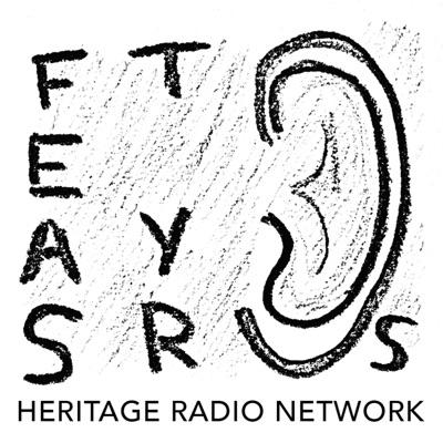 Feast Yr Ears:Heritage Radio Network