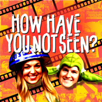 How Have You Not Seen? podcast