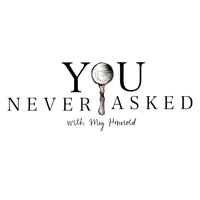 You Never Asked podcast