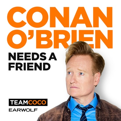 Conan O'Brien Needs A Friend:Team Coco & Earwolf
